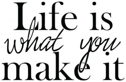 Life is what you make it wallsticker wallstickers