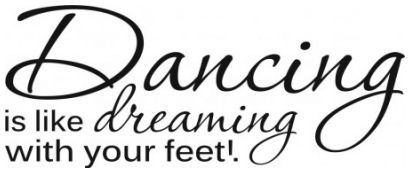 Dancing is like dreaming with your feet wallsticker wallstickers