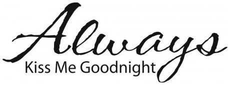 Always kiss me goodnight wallsticker wallstickers