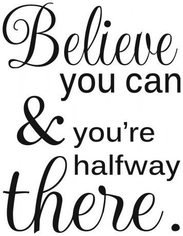 Believe you can and youre halfway there wallsticker wallstickers