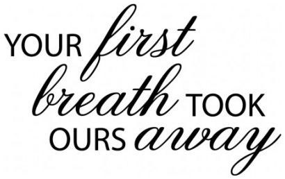 Your first breath took ours away wallsticker wallstickers