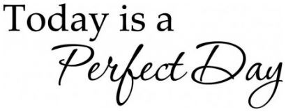 Today is a perfect day wallsticker wallstickers