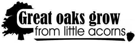 Great oaks grow from little acorns wallsticker wallstickers