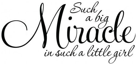 Such a big miracle in such a little girl wallsticker wallstickers