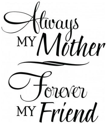 Always my mother Forever my friend wallsticker wallstickers