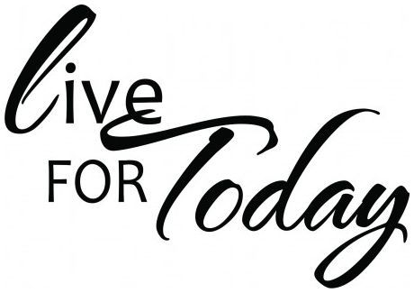 Live for today wallsticker wallstickers