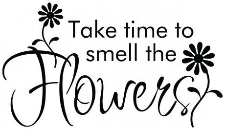 Take time to smell the flowers wallsticker wallstickers