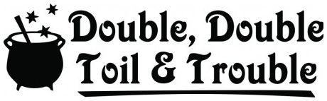 Double double, toil and trouble wallsticker wallstickers