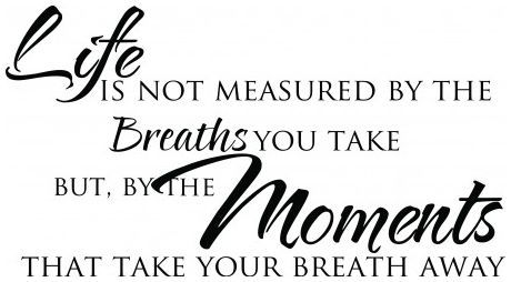 Life is not measured by the breaths wallsticker wallstickers
