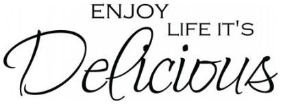 Enjoy life its delicious wallsticker wallstickers