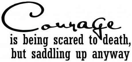 Courage is being scared to death but saddling up wallsticker wallstickers