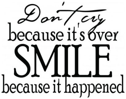 Dont cry because its over smile because it happened wallsticker wallstickers
