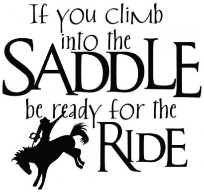 If you climb into the saddle be ready for the ride wallsticker wallstickers