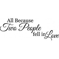 All because two people fell in love wallsticker