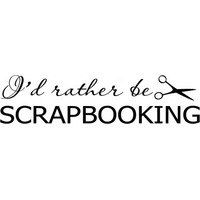 I would rather be scrapbooking wallsticker