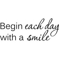 Begin each day with a smile wallsticker