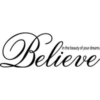 Believe in the beauty of your dreams wallsticker