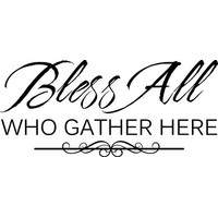Bless all who gather here wallsticker
