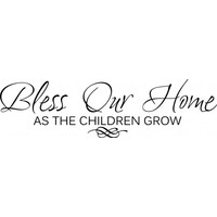 Bless our home as the children grow wallsticker