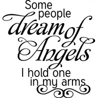 Some people dream of angels I hold in my arms wallsticker