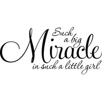 Such a big miracle in such a little girl wallsticker