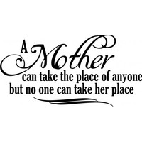 A mother can take the place of anyone wallsticker