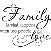 Family is what happens when two people fall in love wallsticker