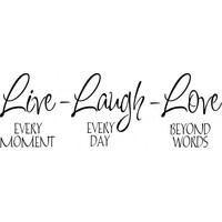 Live every moment Laugh every day Love beyond words wallsticker