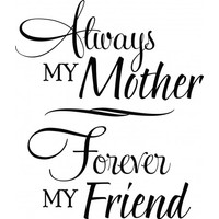 Always my mother Forever my friend wallsticker