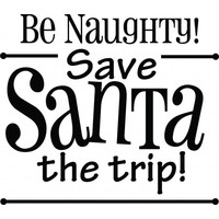 Be naughty save santa the trip wallsticker