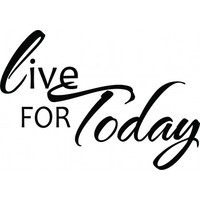 Live for today wallsticker