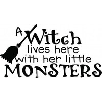 A witch lives here with her little monsters wallsticker