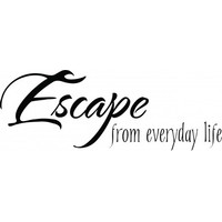Escape from everyday life wallsticker