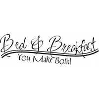 Bed and breakfast - you make both wallsticker
