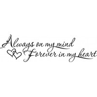 Always on my mind forever in my heart wallsticker