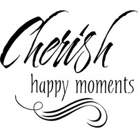 Cherish happy moments wallsticker