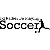 Id rather be playing soccer wallsticker
