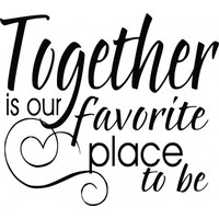 Together is our favourite place to be wallsticker