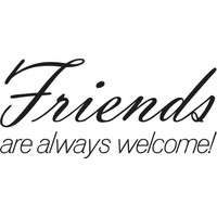 Friends are always welcome wallsticker